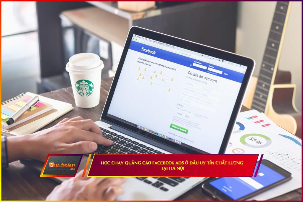 chạy quảng cáo facebook Ads ở đâu uy tín chất lượng tại Hà Nội