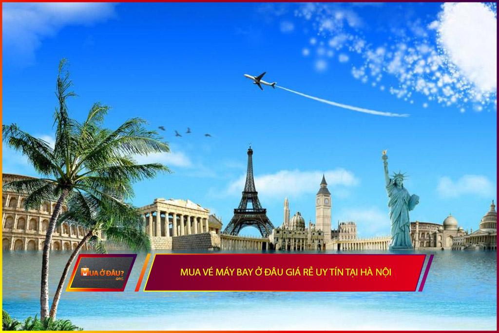 Mua vé máy bay ở đâu giá rẻ uy tín tại Hà Nội